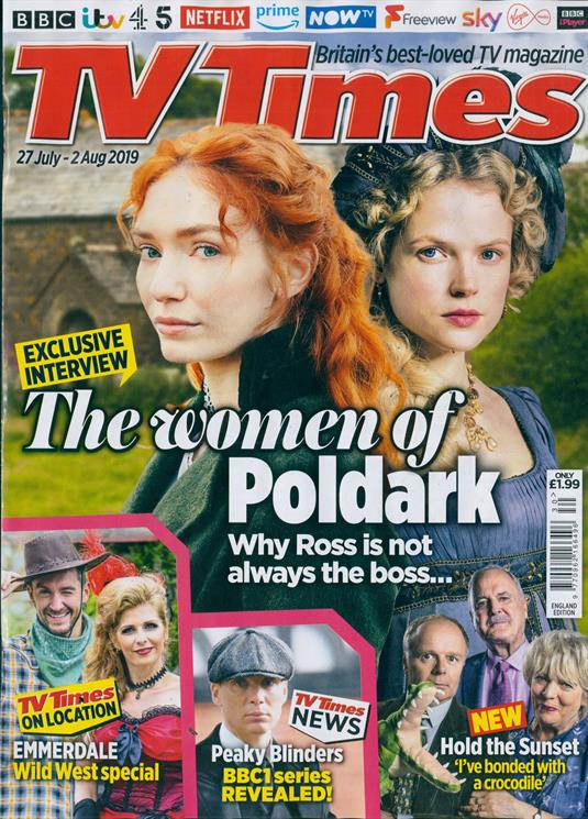 UK TV TIMES MAGAZINE 27 JULY 2019: Eleanor Tomlinson + Gabrielle Wilde (Poldark)