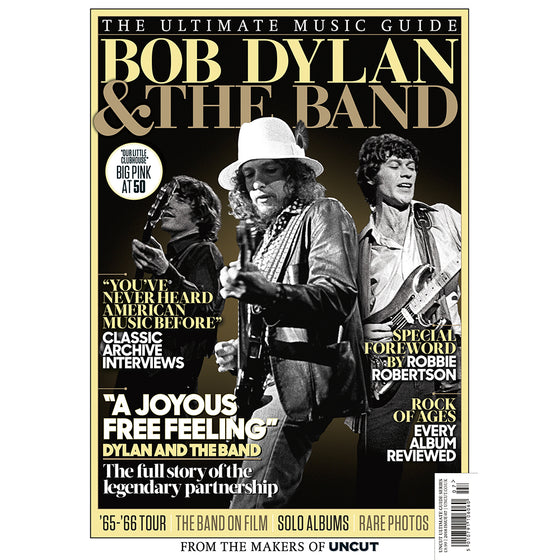 UK UNCUT Magazine JULY 2018: BOB DYLAN AND HIS BAND - The Ultimate Music Guide