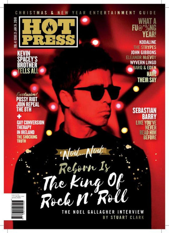 Hot Press magazine - December 2017 - Noel Gallagher - The King of Rock N' Roll