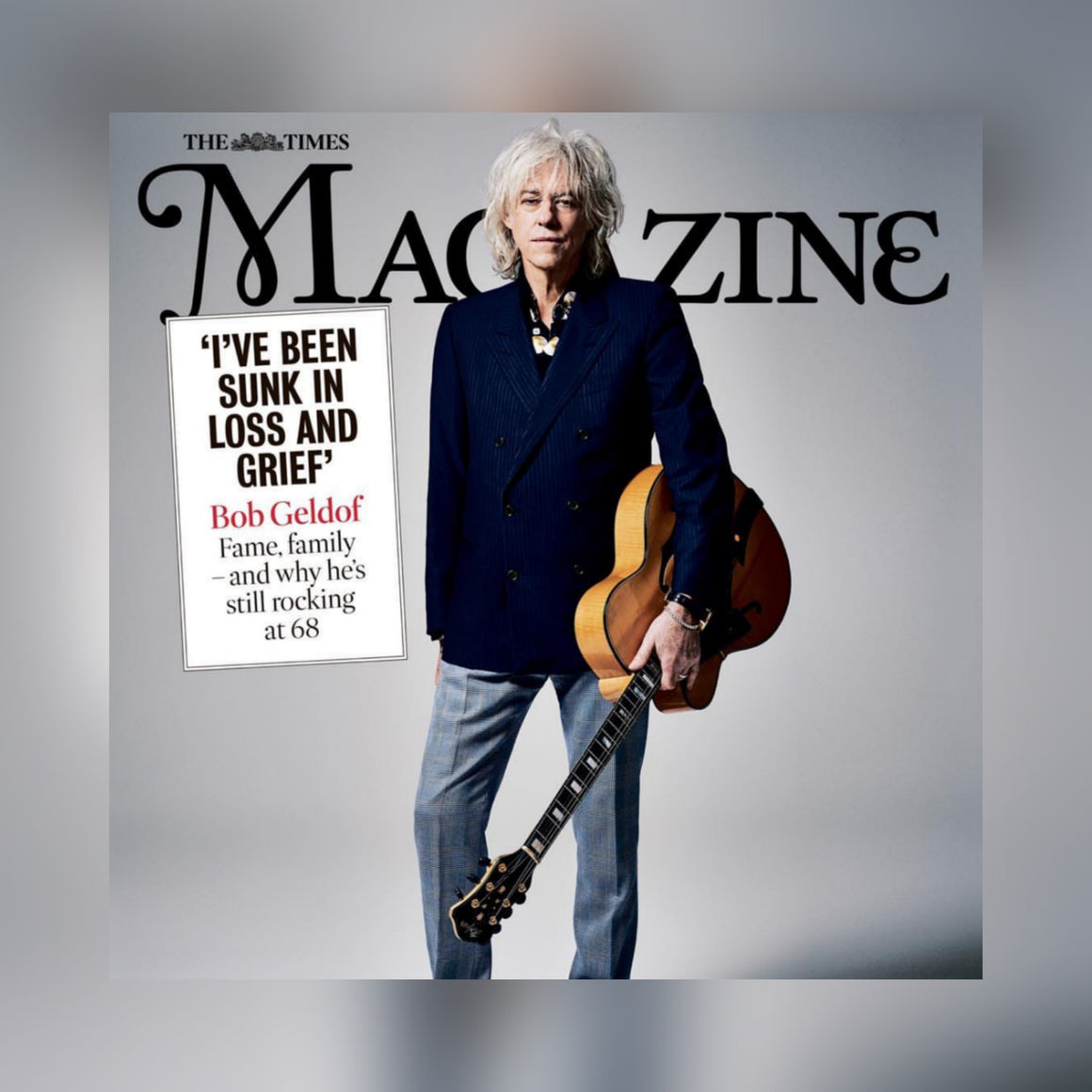 THE TIMES MAGAZINE - 4 April 2020: BOB GELDOF COVER FEATURE