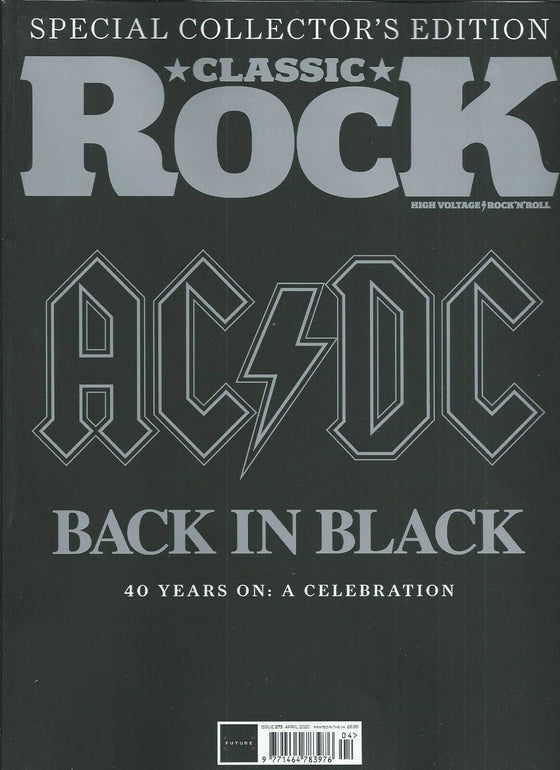 Classic Rock Magazine APRIL 2020: AC/DC Back in Black 40 Years On: A Celebration