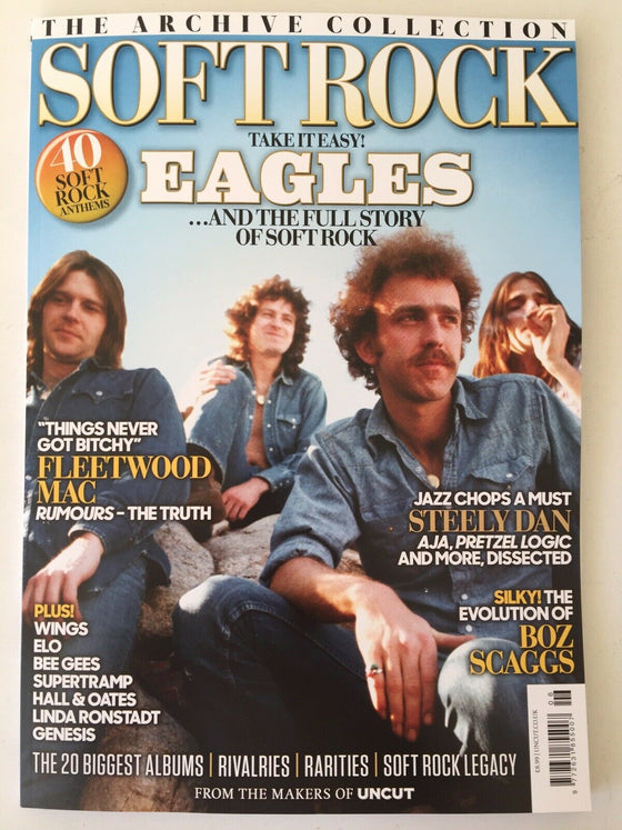 Uncut Magazine : The Archive Collection : SOFT ROCK - The Eagles / Steely Dan / Mac