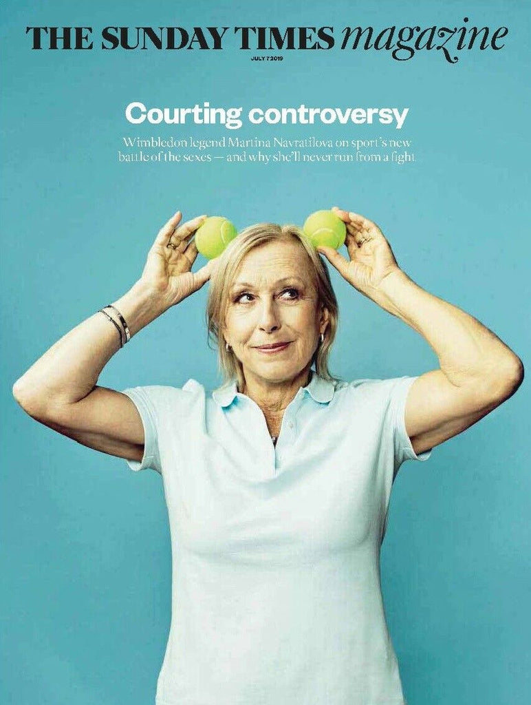 UK Sunday Times Magazine July 2019: MARTINA NAVRATILOVA Olivia Newton John