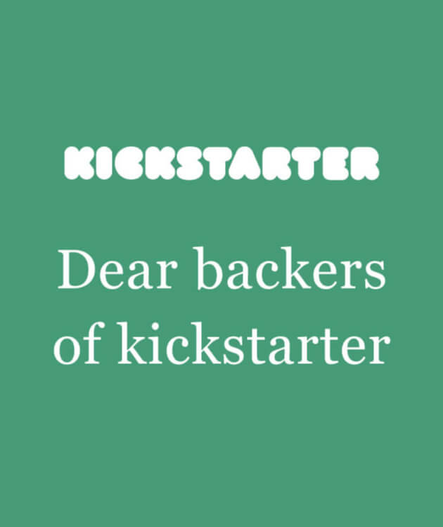 !!3/11Upated!! Dear backers of kickstarter