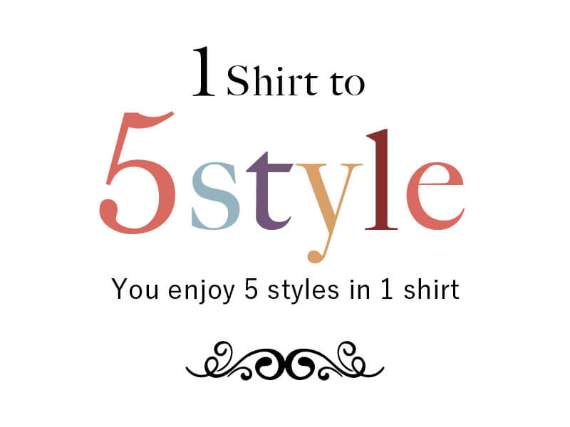 1 shirt to 5 style / you enjoy 5 styles in 1 shirt