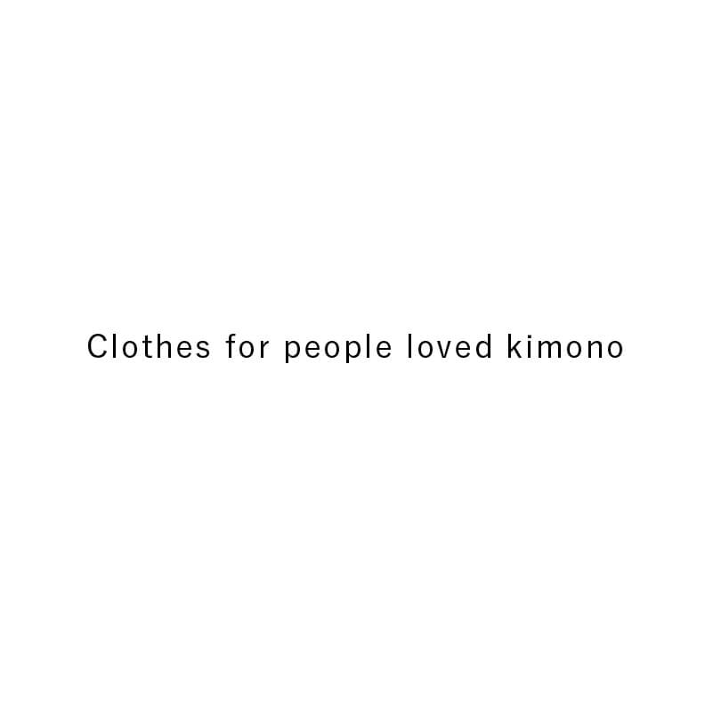 Clothes for people loved kimono