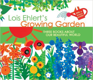 "Lois Ehlert's ""Growing Garden"" - 3 Books about our beautiful world"