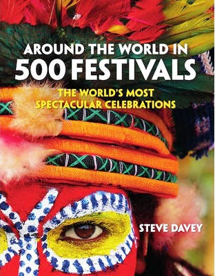 """Around the World in 500 Festivals"" by Steve Davey"