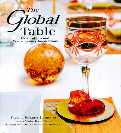 """The Global Table - Celebrations & Contemporary Inspirations"" by Tatjana Schantz Johnsson"