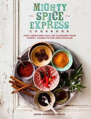 """Mighty Spice Express Cookbook"" by John Gregory-Smith"