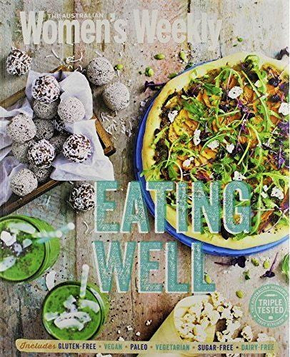 "The Australian Women's Weekly ""Eating Well"""