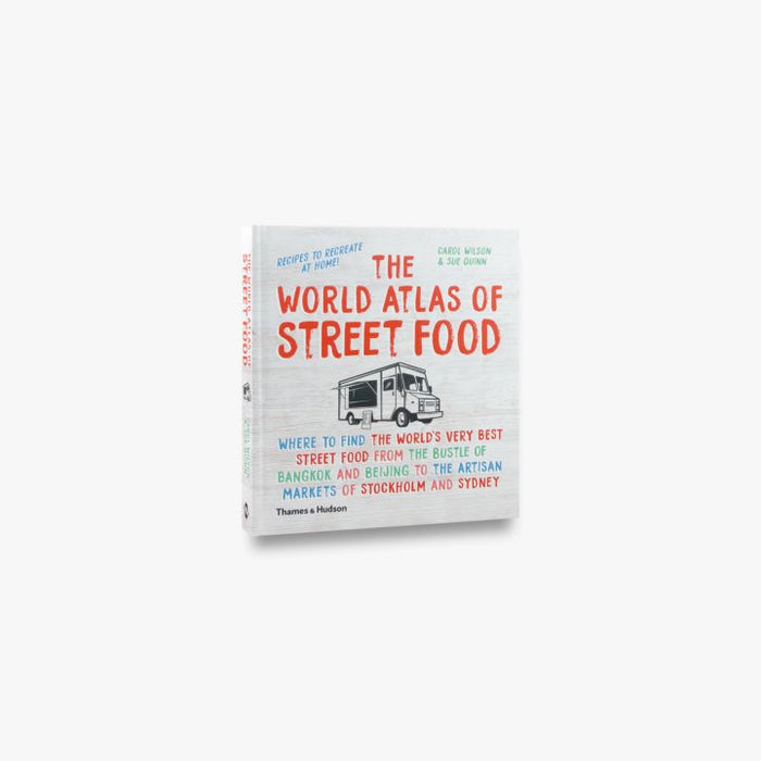 """The World Atlas of Street Food"" by Carol Wilson & Sue Quinn"