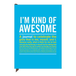 """I'm Kind of Awesome"" - inner truth journal"