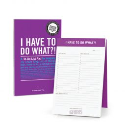 """I Have To Do What?!"" - inner truth pad"