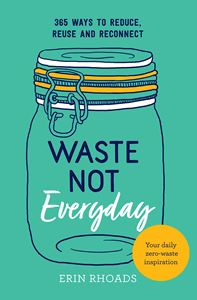 """Waste Not Everyday"" by Erin Rhoads"