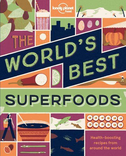 """World's Best Superfoods"" by Lonely Planet"