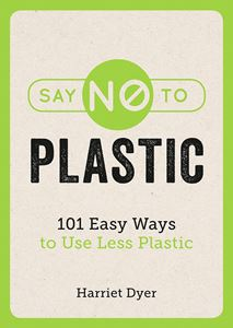 """Say No to Plastic"" by Harriet Dyer"