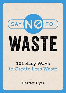"""Say No to Waste"" by Harriet Dyer"