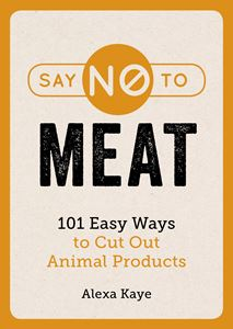 """Say No to Meat"" by Alexa Kaye"