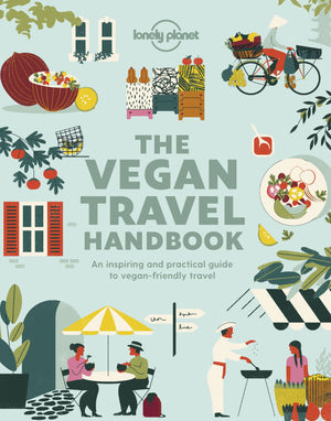 """The Vegan Travel Handbook"" by Lonely Planet"