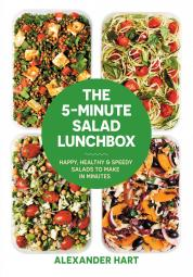 """The 5-Minute Salad Lunchbox"" by Alexander Hart"
