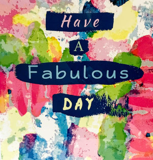 Elizabeth Medley Cards - Have A Fabulous Day