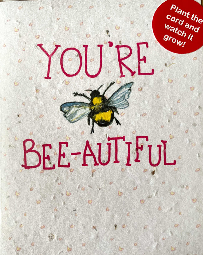 Plant a Card - You're Bee-autiful