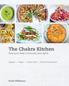 """The Chakra Kitchen"" by Sarah Wilkinson"