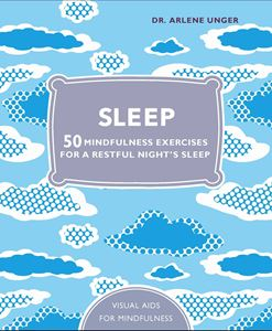 """Sleep: 50 Mindfulness and Relaxation Exercises"" by Dr Arlene K Unger"