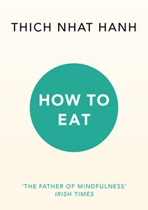 """How to Eat"" by Thich Nhat Hanh"