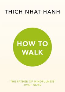 """How to Walk"" by Thich Nhat Hanh"