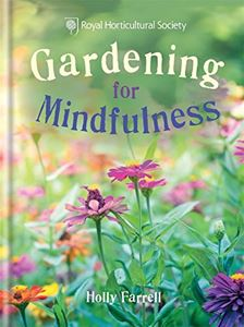 "RHS ""Gardening for Mindfulness"" by Holly Farrell"