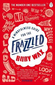 """The Mindfulness Guide for the Frazzled"" by Ruby Wax"