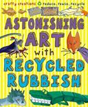 """Astonishing Art with Recycled Rubbish"" by Susan Martineau"