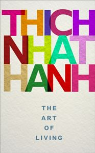 """The Art of Living"" by Thich Nhat Hanh"