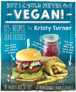 """But I Could Never Go Vegan!"" by Kristy Turner"