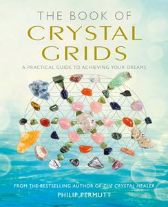 """The Book of Crystal Grids"" by Philip Permutt"