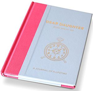 Dear Daughter - from you to me: A Journal of a Lifetime
