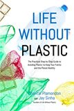 """Life Without Plastic"" by Chantal Plamondon and Jay Sinha"