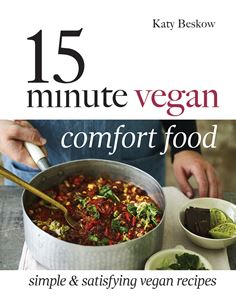 """15 Minute Vegan: Comfort Food"" by Katy Beskow"