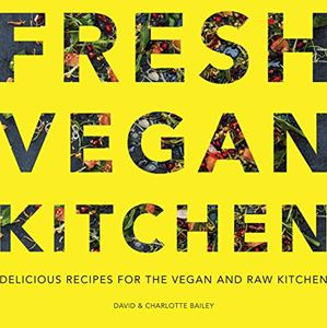 """Fresh Vegan Kitchen"" by David & Charlotte Bailey"