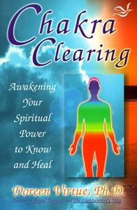 """Chakra Clearing - Awakening Your Spiritual Power To Know and Heal"" by Doreen Virtue"