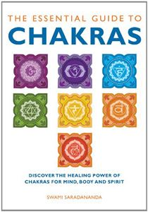 """The Essential Guide to Chakras"" by Swami Saradananda"
