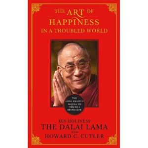 """The Art of Happiness in a Troubled World"" - His Holiness the Dalai Lama"