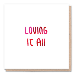 Loving It All Card