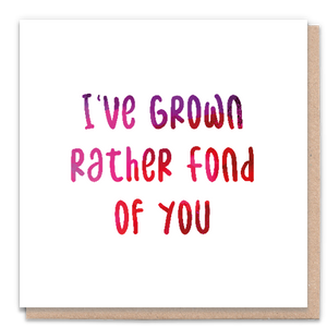 I've Grown Rather Fond of You Card