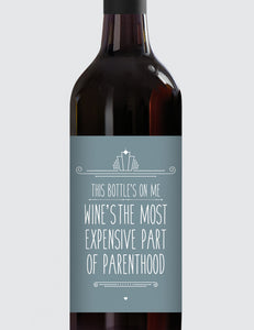 Message Bottle Labels - Wine's The Most Expensive Part...