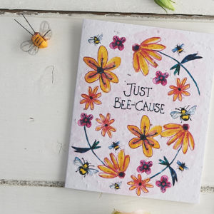 Plant a Card - Just Bee-cause