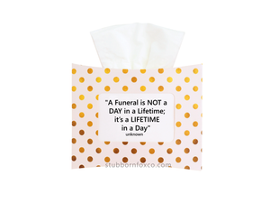 Gold Dots gift tissue box - A funeral is not a day in a lifetime.