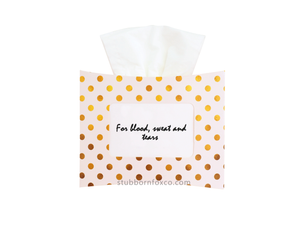 Gold Dots gift tissue box - For blood, sweat and tears.